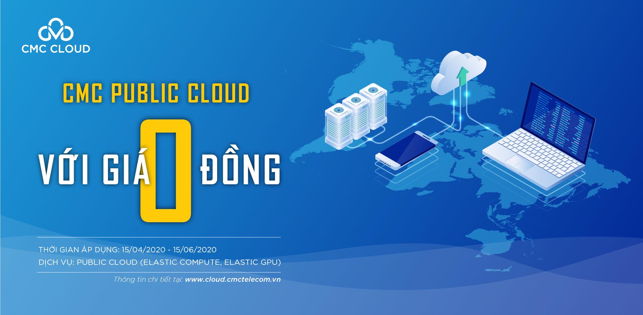 Dùng CMC Public Cloud với giá 0 đồng - CMC Telecom   Data – Internet – Data Center - Voice – VAS